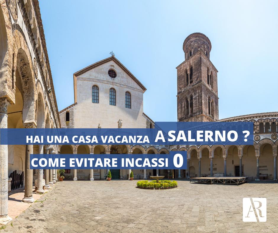 Hai Un Casa Vacanza A Salerno Come Evitare Incassi Zero Andrea Ruocco
